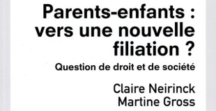 Parents-enfants : vers une nouvelle filiation ? de Claire Neirinck et Martine Gross