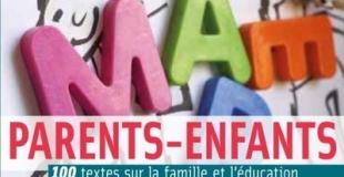 Parents-enfants : 100 textes sur la famille et l'éducation