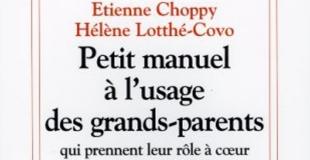 Petit manuel à l'usage des grands-parents qui prennent leur rôle à coeur de Etienne CHOPPY, Hélène L