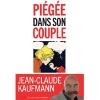 Piégée dans son couple de Jean-Claude Kaufmann