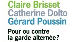 Pour ou contre la garde alternée ? de Catherine DOLTO, Claire BRISSET, Gérard POUSSIN
