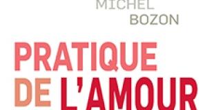 Pratique de l'amour de Michel Bozon