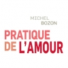 Pratique de l'amour de Michel Bozon