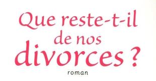 Que reste-t-il de nos divorces ? de Valérie PINEAU-VALENCIENNE et Corinne BELLIER