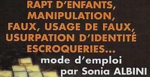 Rapt d'enfants, manipulation, faux, usages de faux, usurpation d'identité, escroqueries... de Noël R