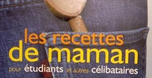 Les recettes de maman pour étudiants et autres célibataires de Dominique Ayral, Jean-Pierre Cagnat