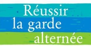 Réussir la garde alternée de Gérard Poussin et Anne Lamy