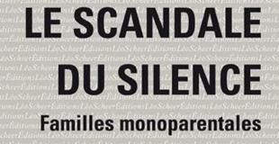 Familles monoparentales, le scandale du silence de Christine KELLY