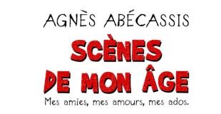 Scènes de mon âge d'Agnès ABECASSIS
