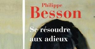 Se résoudre aux adieux de Philippe BESSON