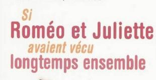 Si Roméo et Juliette avaient vécu longtemps ensemble de Vittoria CESARI LUSSO