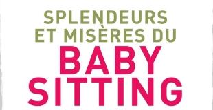 Splendeurs et misères du baby-sitting de Brigitte Hemmerlin et Caroline Pastorelli