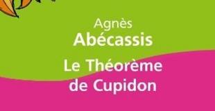 Le théorème de Cupidon d'Agnès ABECASSIS