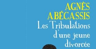 Les tribulations d'une jeune divorcée de Agnès Abécassis