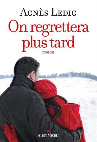 On regrettera plus tard de Agnès Ledig