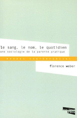 Le sang, le nom, le quotidien de Florence Weber